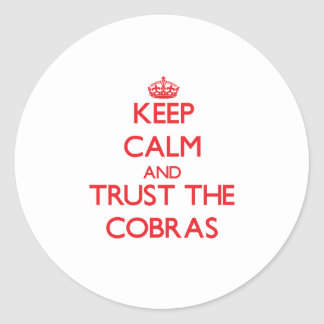 Keep calm and Trust the Cobras Round Sticker