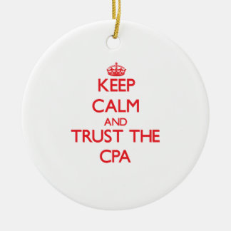 Keep Calm and Trust the Cpa Ceramic Ornament