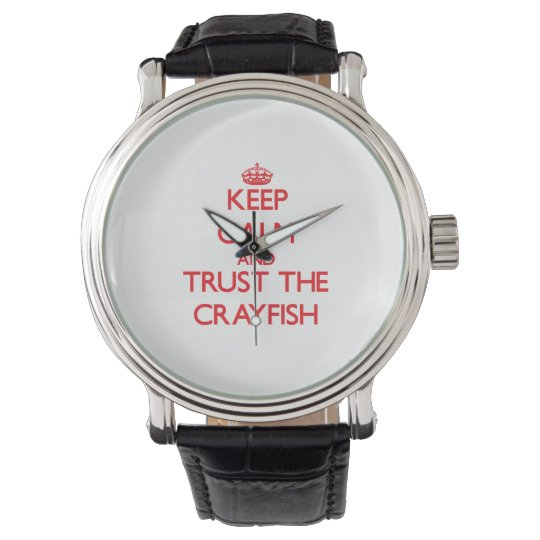 Keep calm and Trust the Crayfish Wrist Watch