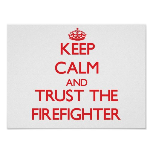 Keep Calm and Trust the Firefighter Posters