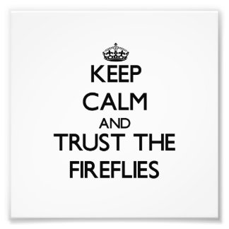 Keep calm and Trust the Fireflies Photo Print