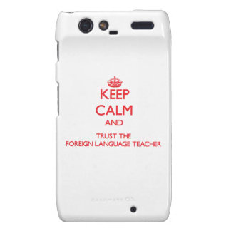 Keep Calm and Trust the Foreign Language Teacher Droid RAZR Cases