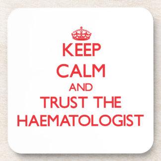 Keep Calm and Trust the Haematologist Coaster