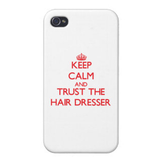 Keep Calm and Trust the Hair Dresser iPhone 4/4S Cover