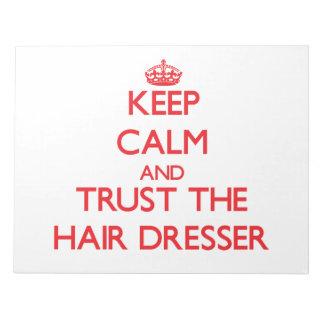 Keep Calm and Trust the Hair Dresser Memo Pads