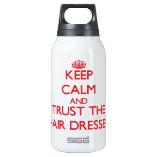 Keep Calm and Trust the Hair Dresser SIGG Thermo 0.3L Insulated Bottle