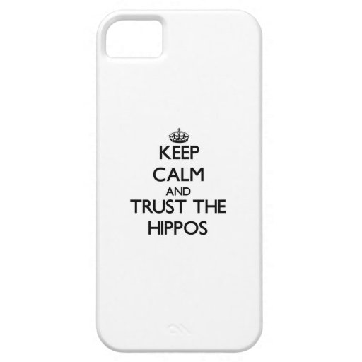 Keep calm and Trust the Hippos Cover For iPhone 5/5S