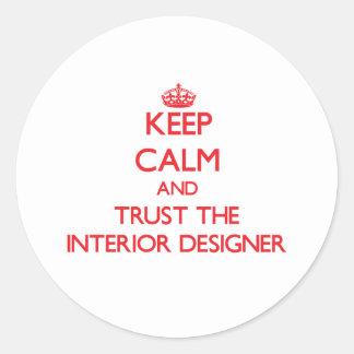 Keep Calm and Trust the Interior Designer Round Sticker