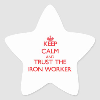Keep Calm and Trust the Iron Worker Star Stickers