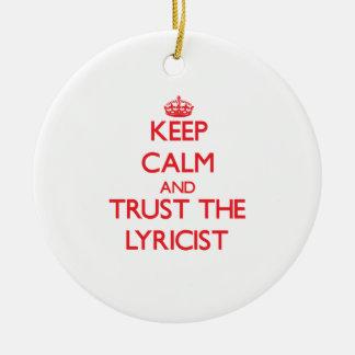 Keep Calm and Trust the Lyricist Ceramic Ornament
