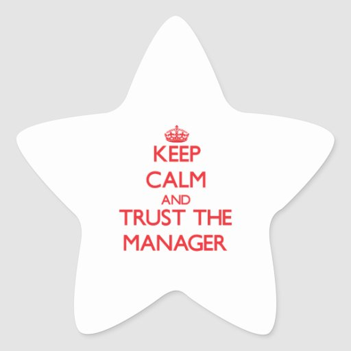 Keep Calm and Trust the Manager Star Stickers