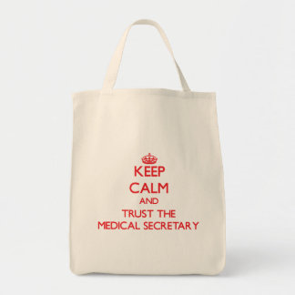 Keep Calm and Trust the Medical Secretary Grocery Tote Bag