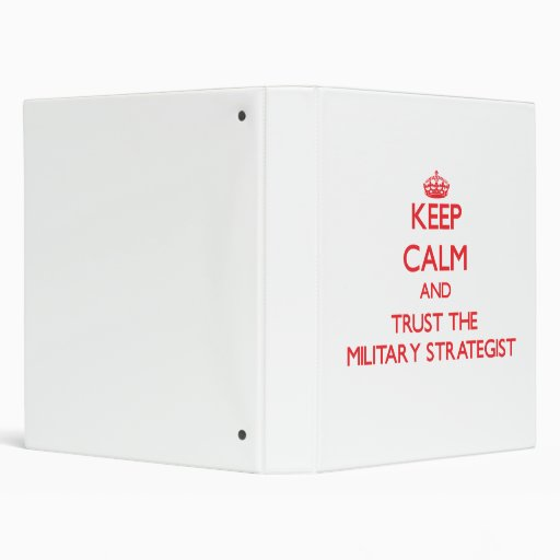 Keep Calm and Trust the Military Strategist Vinyl Binder
