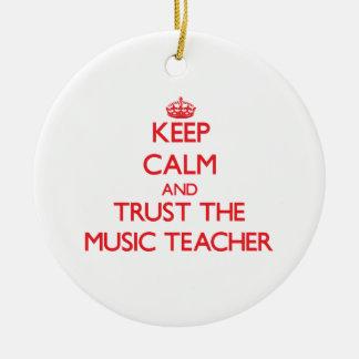 Keep Calm and Trust the Music Teacher Ornament
