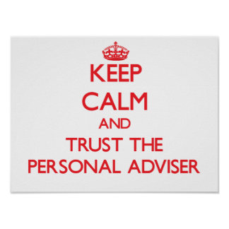 Keep Calm and Trust the Personal Adviser Poster