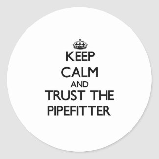 Keep Calm and Trust the Pipefitter Sticker