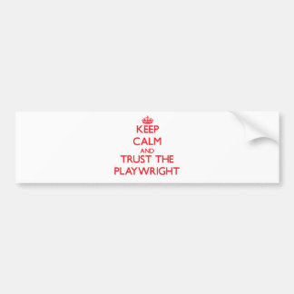 Keep Calm and Trust the Playwright Bumper Sticker