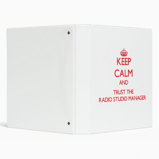 Keep Calm and Trust the Radio Studio Manager Vinyl Binders