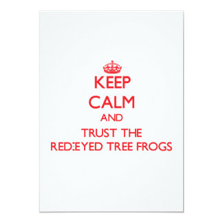 Keep calm and Trust the Red-Eyed Tree Frogs Card
