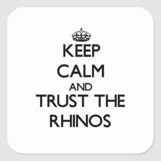 Keep calm and Trust the Rhinos Square Sticker