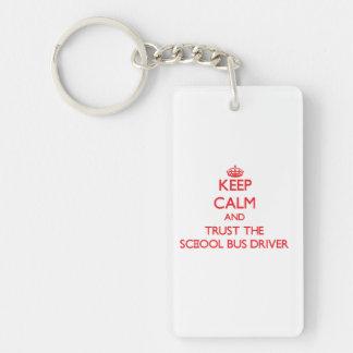 Keep Calm and Trust the School Bus Driver Double-Sided Rectangular Acrylic Keychain