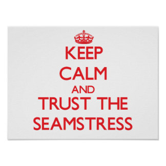Keep Calm and Trust the Seamstress Poster