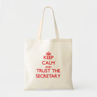 Keep Calm and Trust the Secretary Canvas Bags