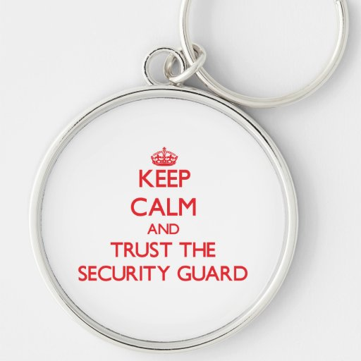 Keep Calm and Trust the Security Guard Key Chain