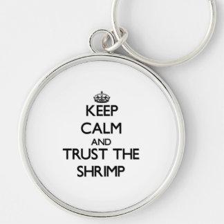 Keep calm and Trust the Shrimp Keychain