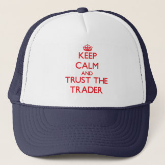 Keep Calm and Trust the Trader Trucker Hat