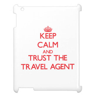 Keep Calm and Trust the Travel Agent iPad Case