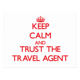 Keep Calm and Trust the Travel Agent Post Cards