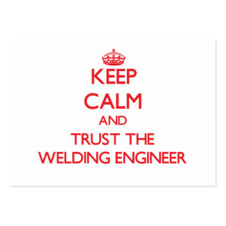 Keep Calm and Trust the Welding Engineer Business Card Templates