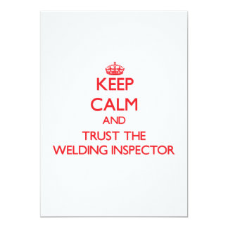 "Keep Calm and Trust the Welding Inspector 5"" X 7"" Invitation Card"