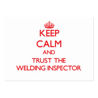 Keep Calm and Trust the Welding Inspector Business Card Templates
