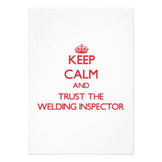 Keep Calm and Trust the Welding Inspector Invites