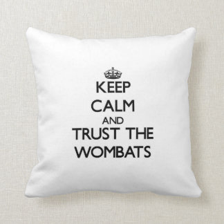 Keep calm and Trust the Wombats Throw Pillow