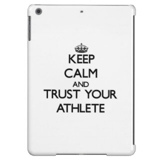 Keep Calm and Trust Your Athlete Case For iPad Air