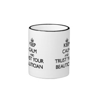 Keep Calm and Trust Your Beautician Ringer Mug