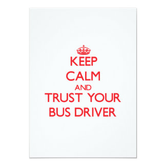 """Keep Calm and trust your Bus Driver 5"""" X 7"""" Invitation Card"""