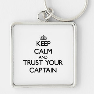 Keep Calm and Trust Your Captain Silver-Colored Square Keychain