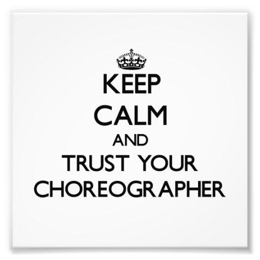 Keep Calm and Trust Your Choreographer Photo