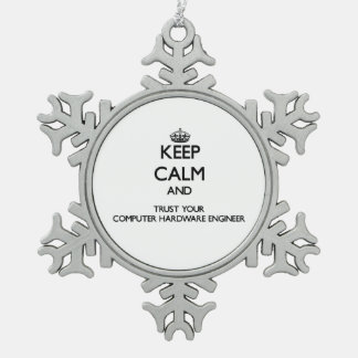 Keep Calm and Trust Your Computer Hardware Enginee Snowflake Pewter Christmas Ornament