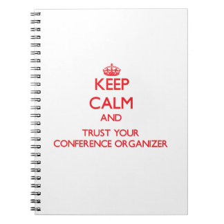Keep Calm and Trust Your Conference Organizer Notebook