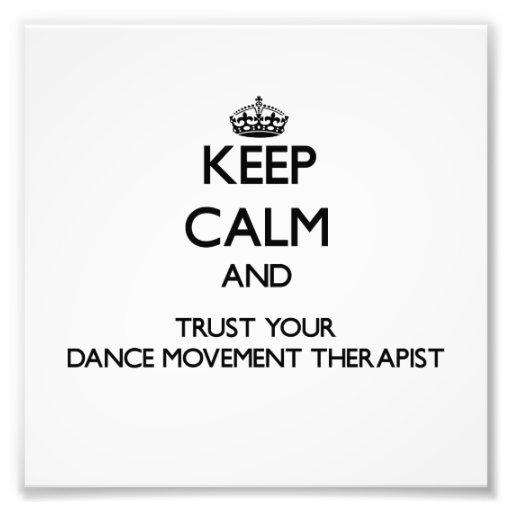 Keep Calm and Trust Your Dance Movement arapist Photograph
