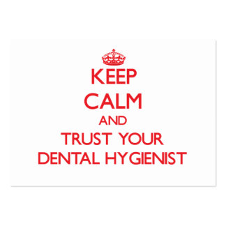 Keep Calm and Trust Your Dental Hygienist Large Business Card