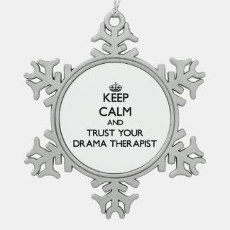 Keep Calm and Trust Your Drama arapist Snowflake Pewter Christmas Ornament