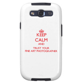 Keep Calm and trust your Fine Art Photographer Samsung Galaxy S3 Covers