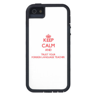 Keep Calm and trust your Foreign Language Teacher Cover For iPhone 5