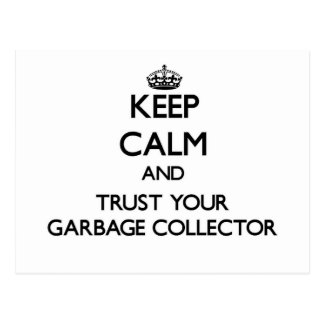 Keep Calm and Trust Your Garbage Collector Postcard